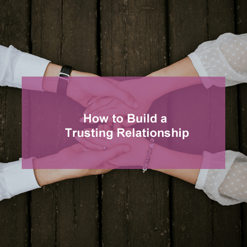 How-to-build-a-trusting-relationship[1]